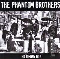 Phantom Brothers - Go Johnny Go
